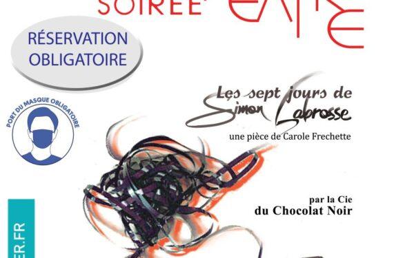 """Soirée Théâtre """"Les sept jours de Simon Labrosse"""""""